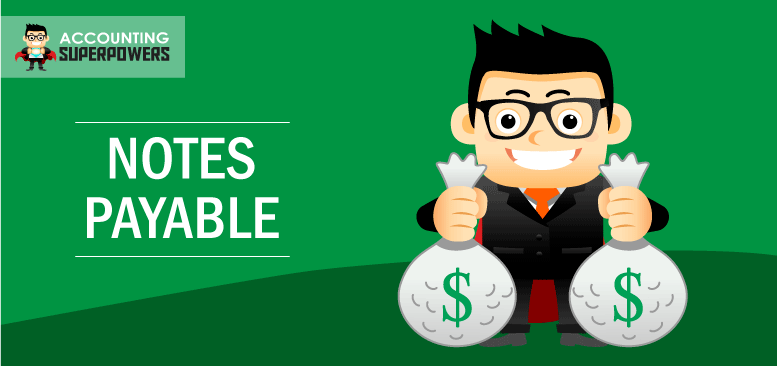 Animated image of man standing with bags of money, next to the term Notes Payable.