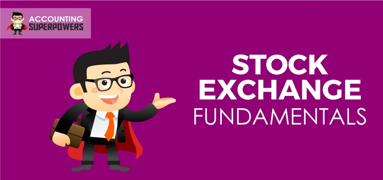 Illustration of a man highlighting STOCK EXCHANGE FUNDAMENTALS